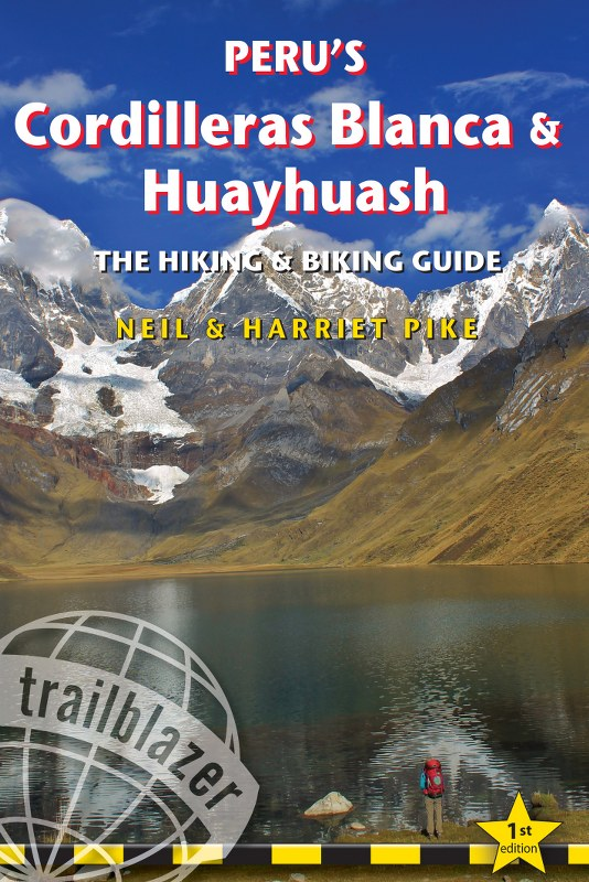 Peru's Cordillera Blanca & Huayhuash - The Hiking and Biking Guide